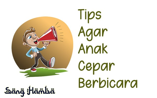 tips agar anak cepat bicara